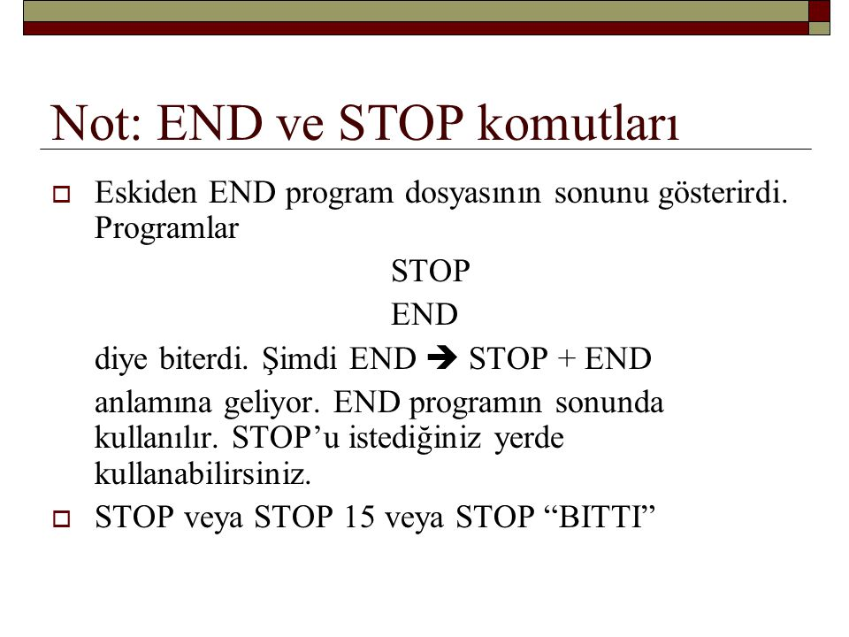 Not: END ve STOP komutları