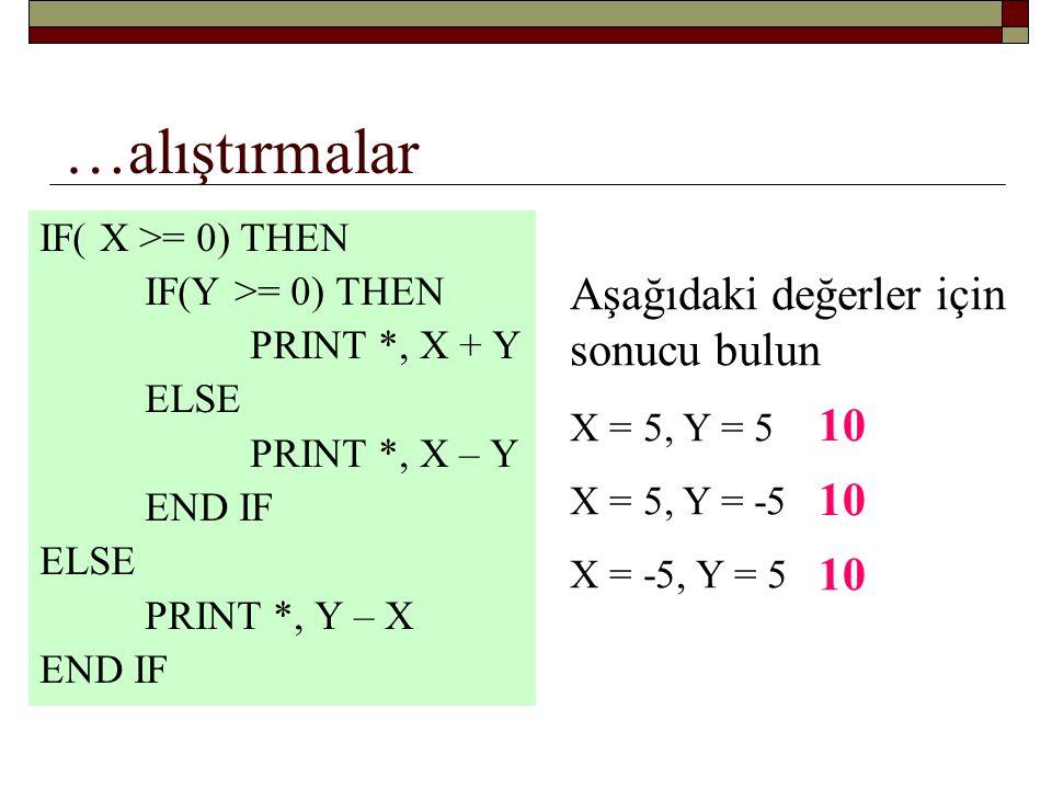 …alıştırmalar Aşağıdaki değerler için sonucu bulun 10 10 10