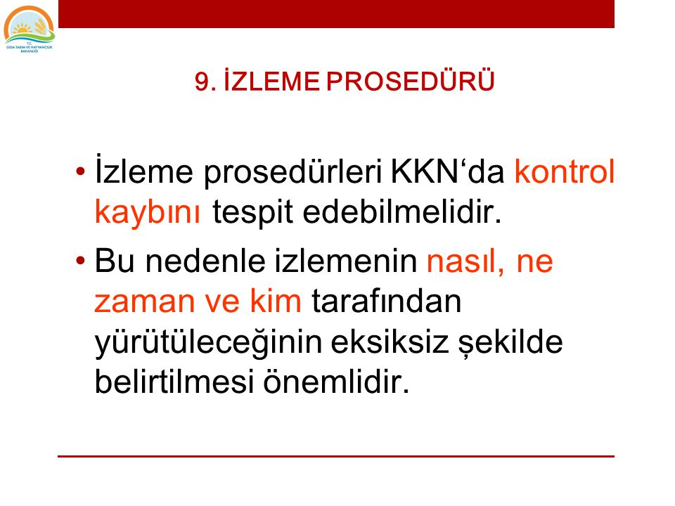 İzleme prosedürleri KKN'da kontrol kaybını tespit edebilmelidir.
