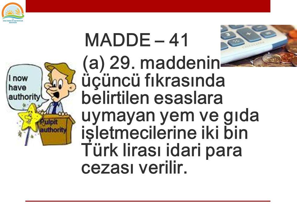 MADDE – 41 (a) 29.