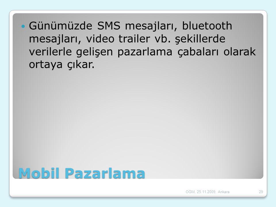 Günümüzde SMS mesajları, bluetooth mesajları, video trailer vb