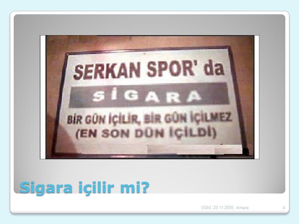 Sigara içilir mi OGM, 25.11.2009, Ankara