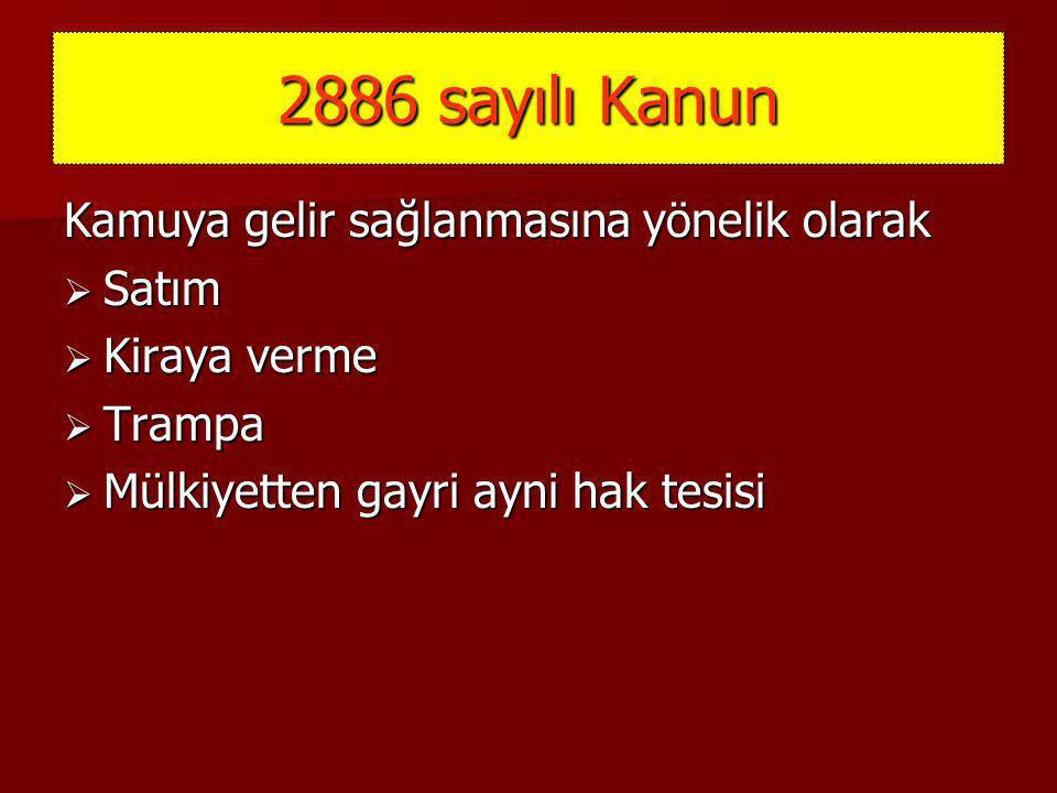 2886 sayılı Kanun Kamuya gelir sağlanmasına yönelik olarak Satım