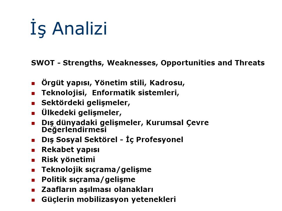 İş Analizi SWOT - Strengths, Weaknesses, Opportunities and Threats