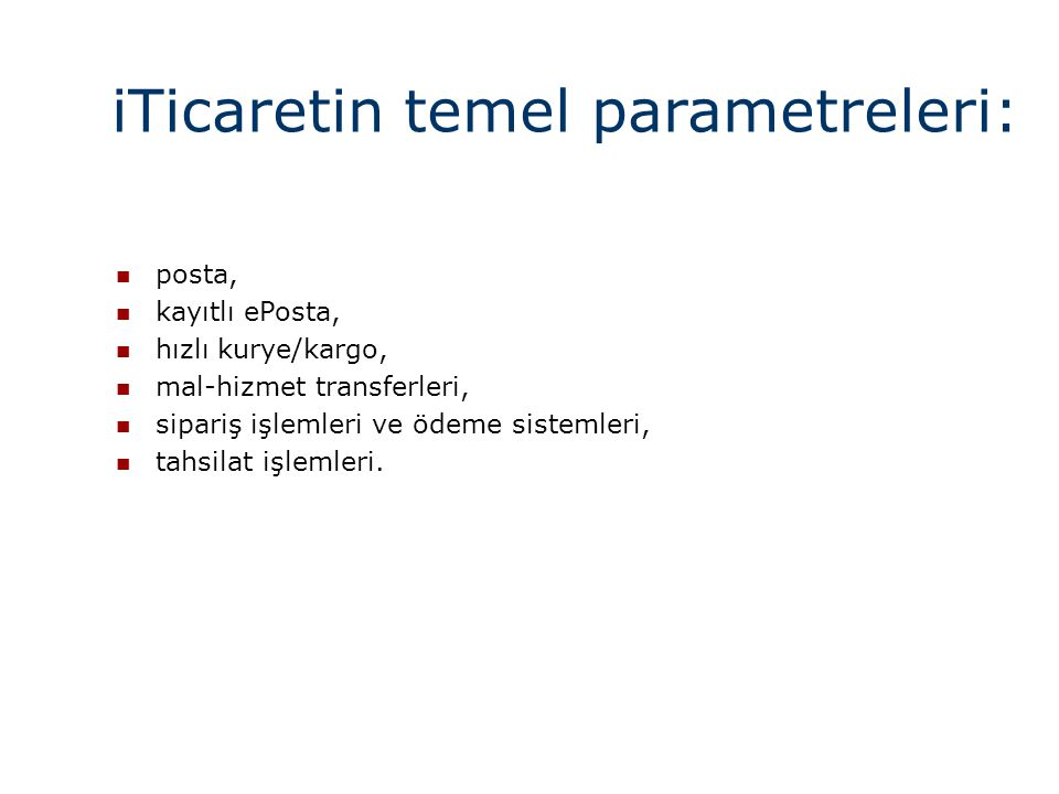 iTicaretin temel parametreleri: