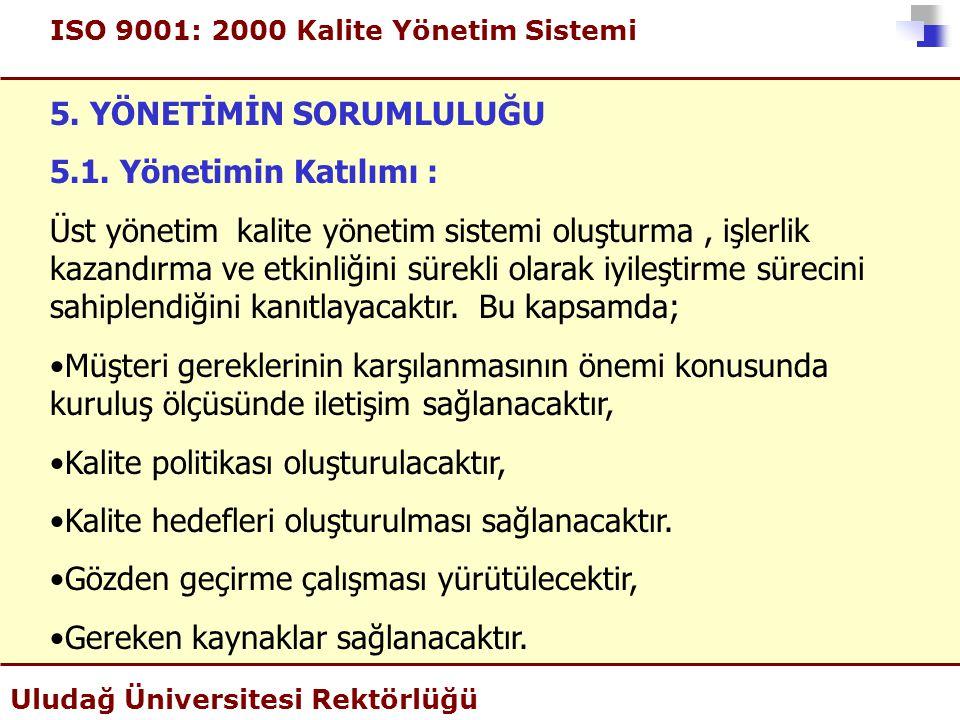 5. YÖNETİMİN SORUMLULUĞU 5.1. Yönetimin Katılımı :