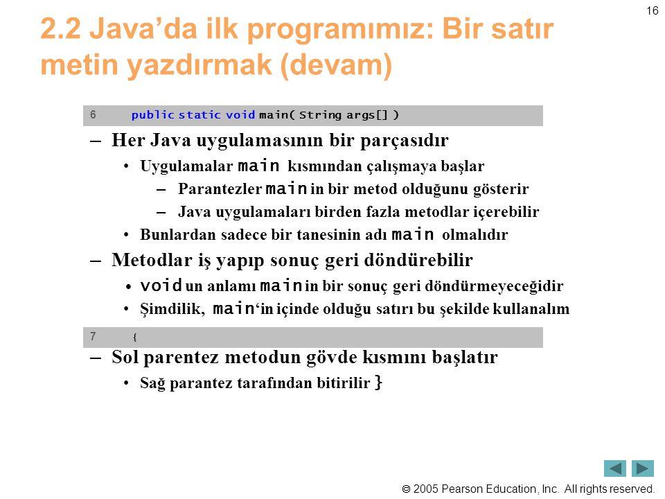 2.2 Java'da ilk programımız: Bir satır metin yazdırmak (devam)