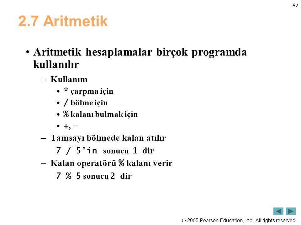 2.7 Aritmetik Aritmetik hesaplamalar birçok programda kullanılır