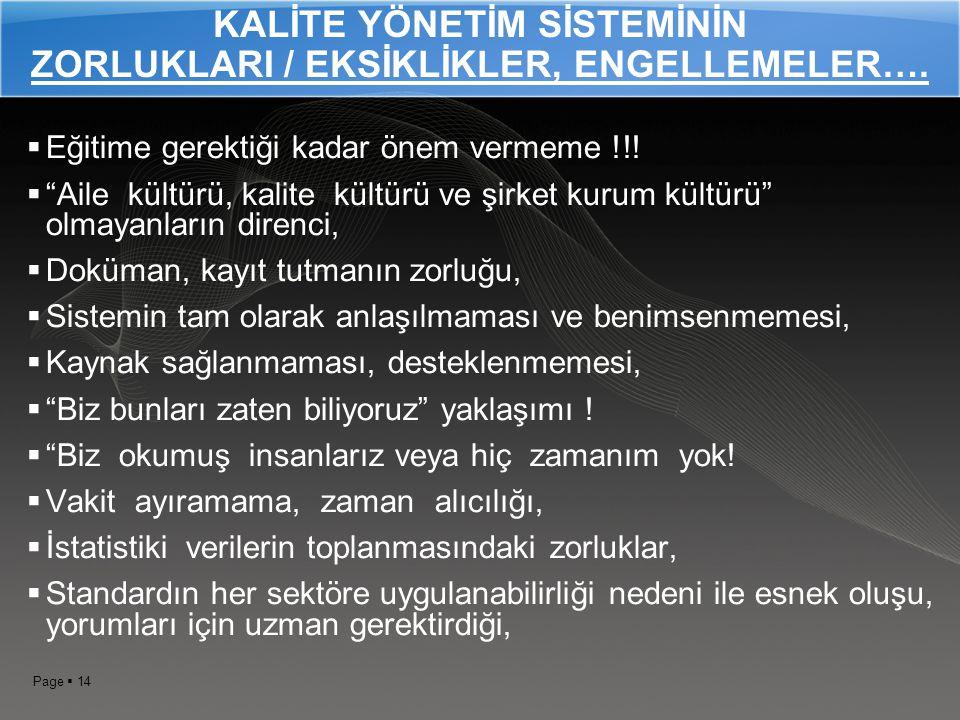 KALİTE YÖNETİM SİSTEMİNİN ZORLUKLARI / EKSİKLİKLER, ENGELLEMELER….