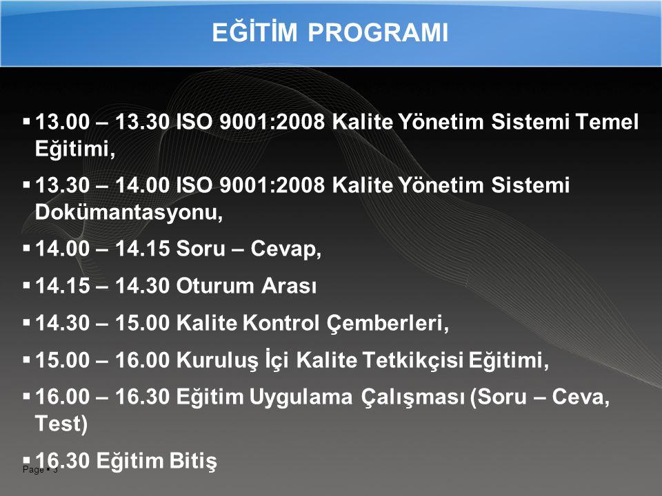 EĞİTİM PROGRAMI 13.00 – 13.30 ISO 9001:2008 Kalite Yönetim Sistemi Temel Eğitimi, 13.30 – 14.00 ISO 9001:2008 Kalite Yönetim Sistemi Dokümantasyonu,