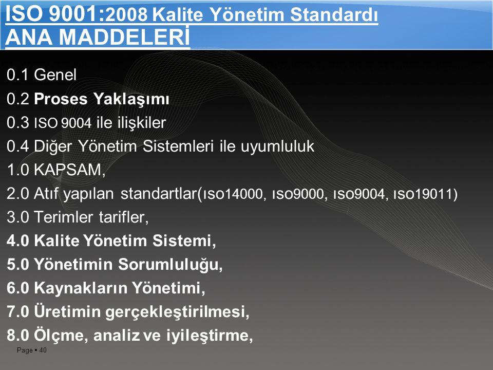 ISO 9001:2008 Kalite Yönetim Standardı ANA MADDELERİ