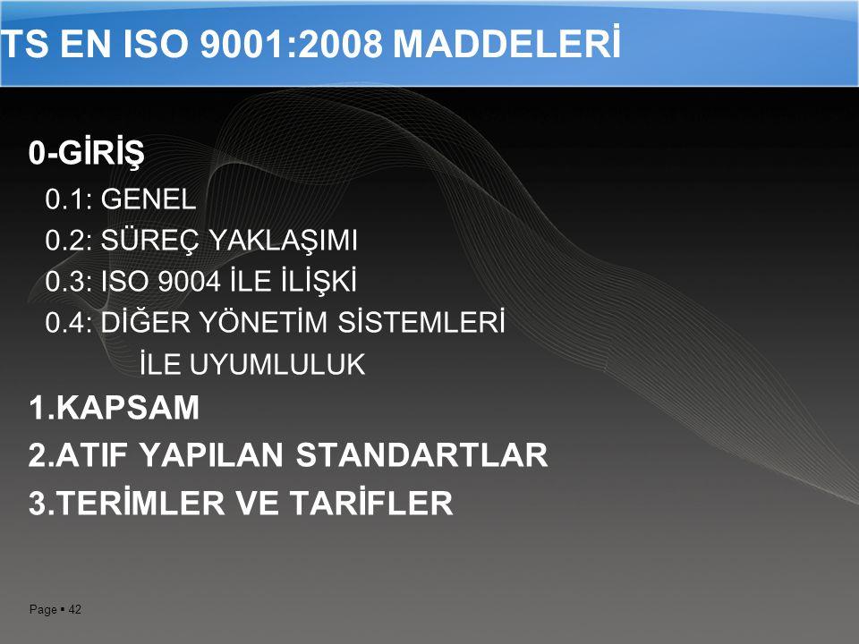 TS EN ISO 9001:2008 MADDELERİ 0-GİRİŞ 1.KAPSAM
