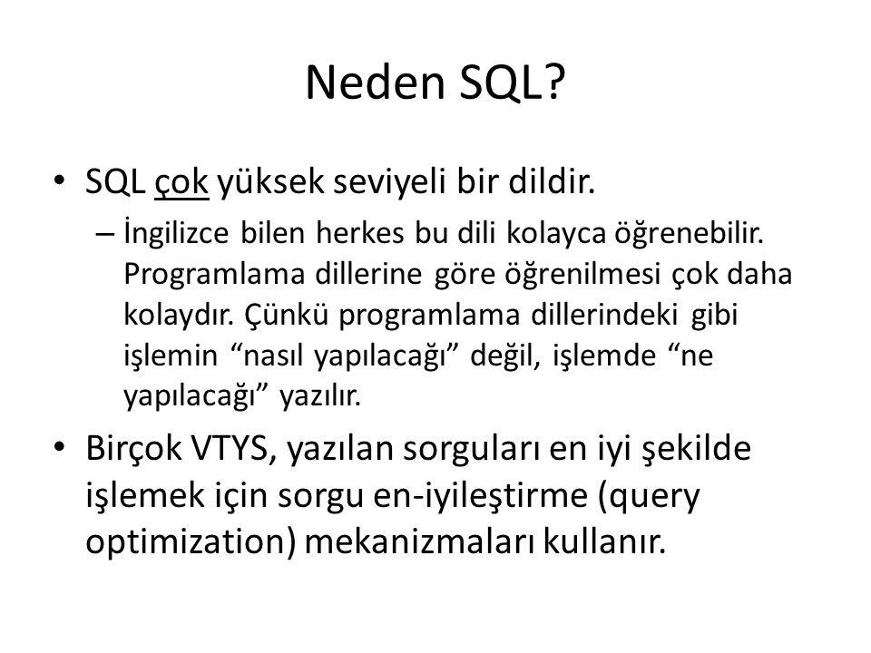 Neden SQL SQL çok yüksek seviyeli bir dildir.