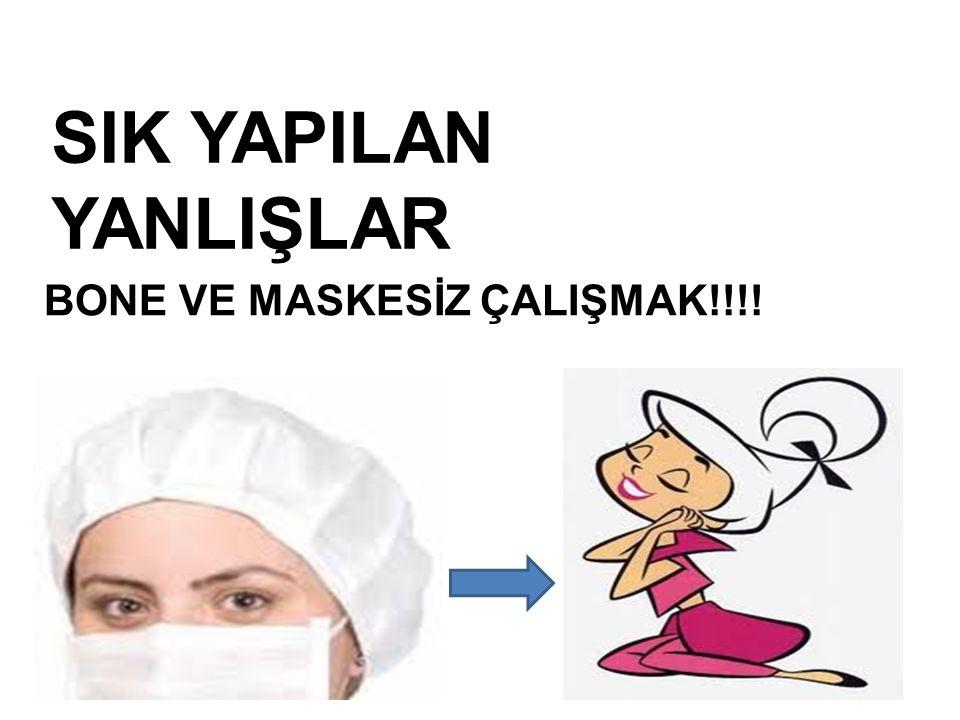 SIK YAPILAN YANLIŞLAR BONE VE MASKESİZ ÇALIŞMAK!!!!