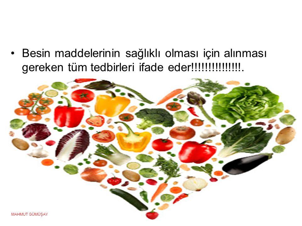 Besin maddelerinin sağlıklı olması için alınması gereken tüm tedbirleri ifade eder!!!!!!!!!!!!!!!.