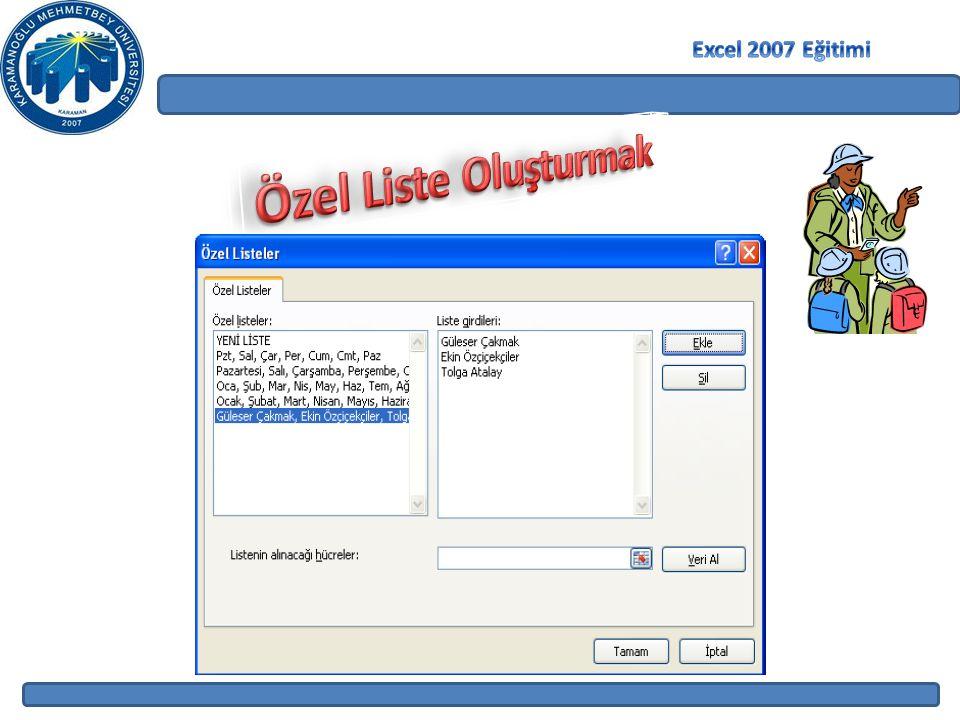 Excel 2007 Eğitimi Özel Liste Oluşturmak