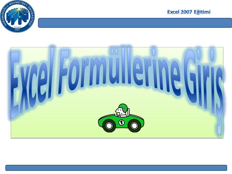 Excel 2007 Eğitimi Excel Formüllerine Giriş
