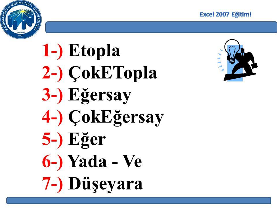1-) Etopla 2-) ÇokETopla 3-) Eğersay 4-) ÇokEğersay 5-) Eğer