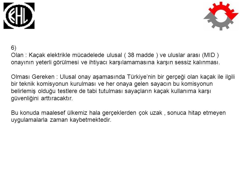 6) Olan : Kaçak elektrikle mücadelede ulusal ( 38 madde ) ve uluslar arası (MID )