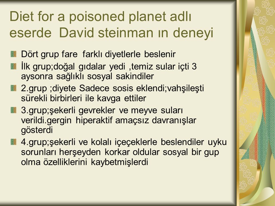 Diet for a poisoned planet adlı eserde David steinman ın deneyi