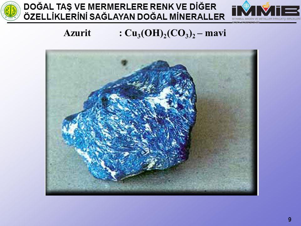 Azurit : Cu3(OH)2(CO3)2 – mavi