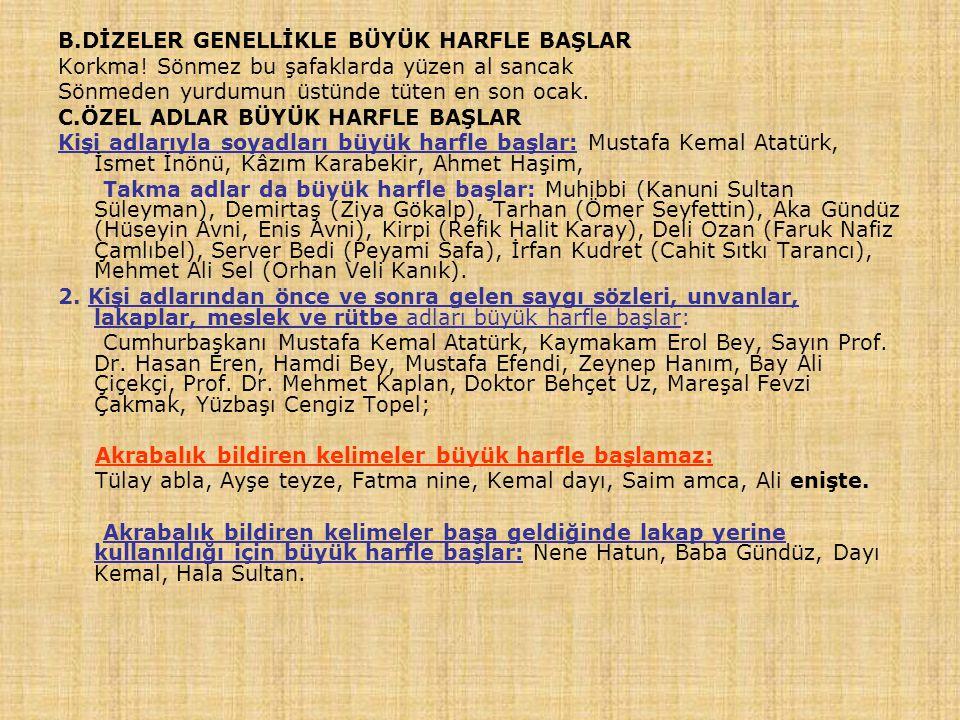 B.DİZELER GENELLİKLE BÜYÜK HARFLE BAŞLAR