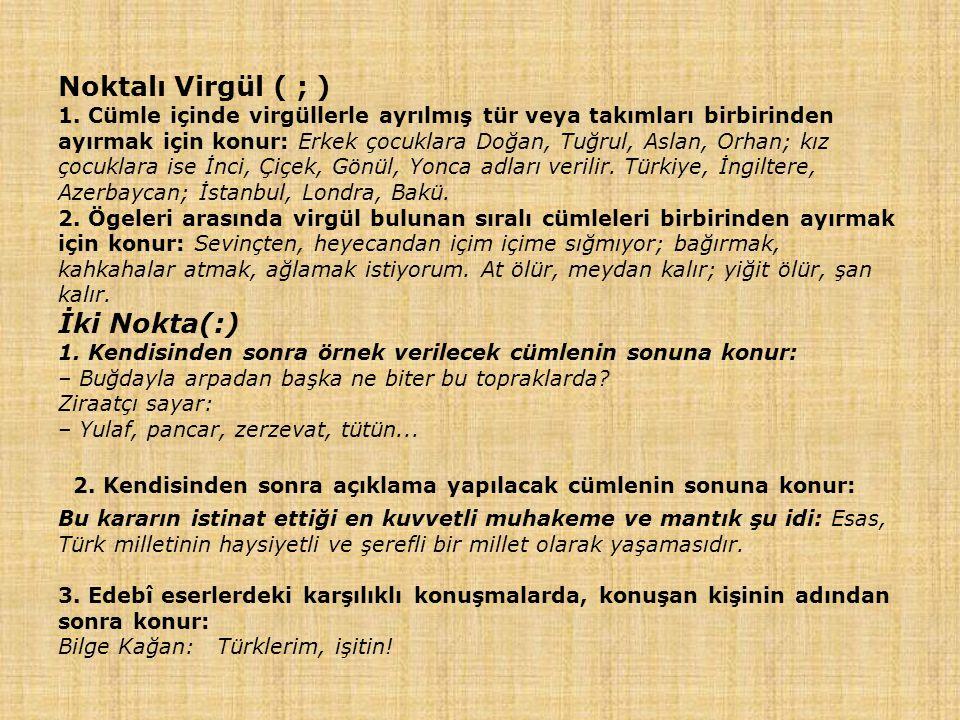 Noktalı Virgül ( ; ) 1.