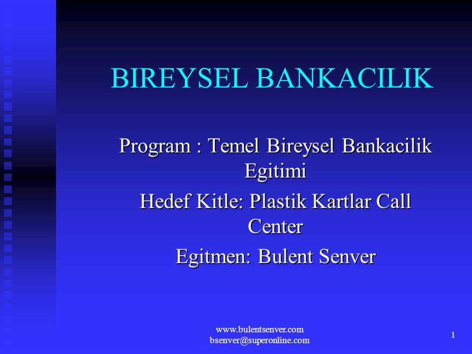 BIREYSEL BANKACILIK Program : Temel Bireysel Bankacilik Egitimi