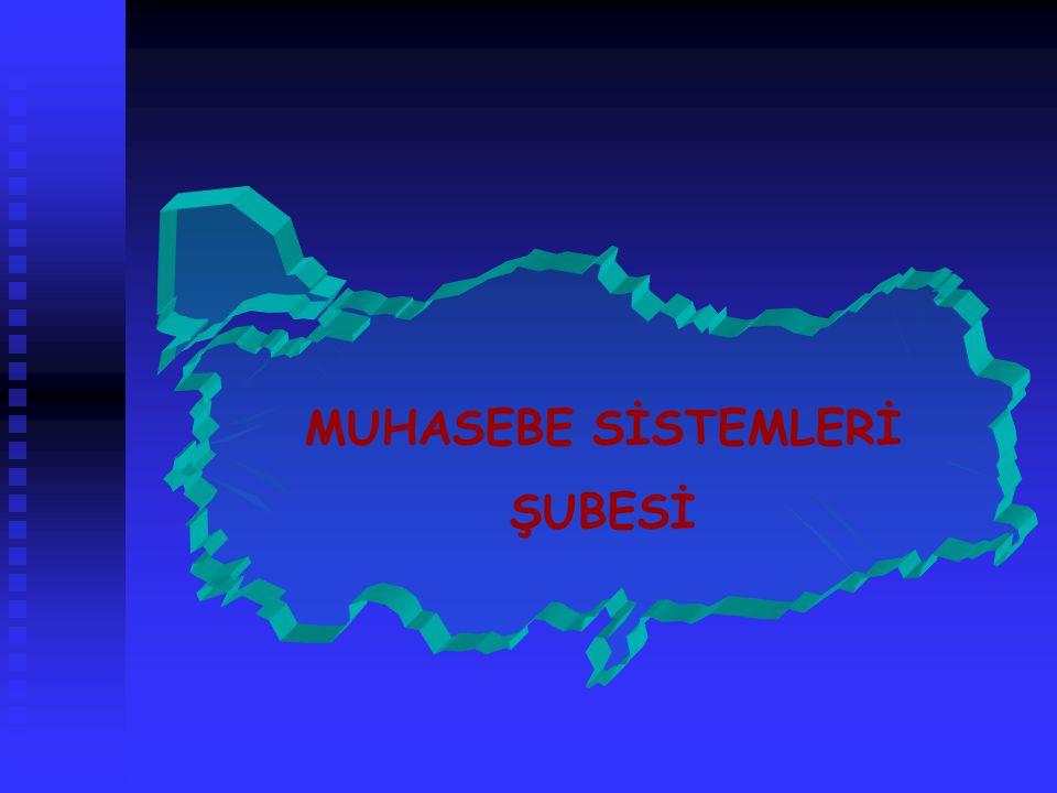 MUHASEBE SİSTEMLERİ ŞUBESİ