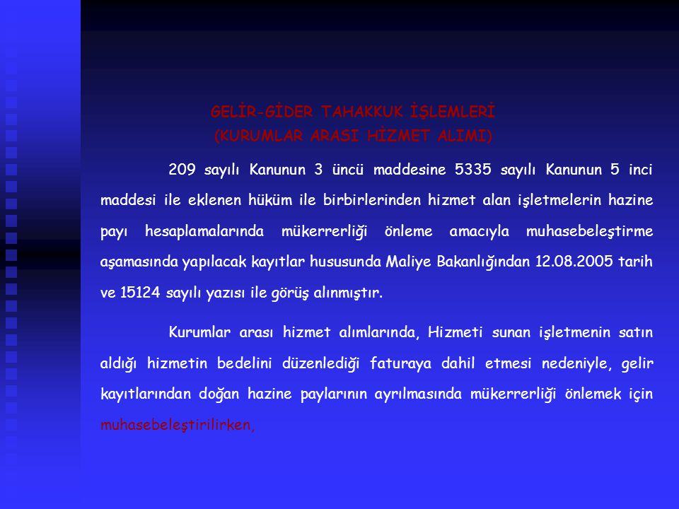 GELİR-GİDER TAHAKKUK İŞLEMLERİ (KURUMLAR ARASI HİZMET ALIMI)
