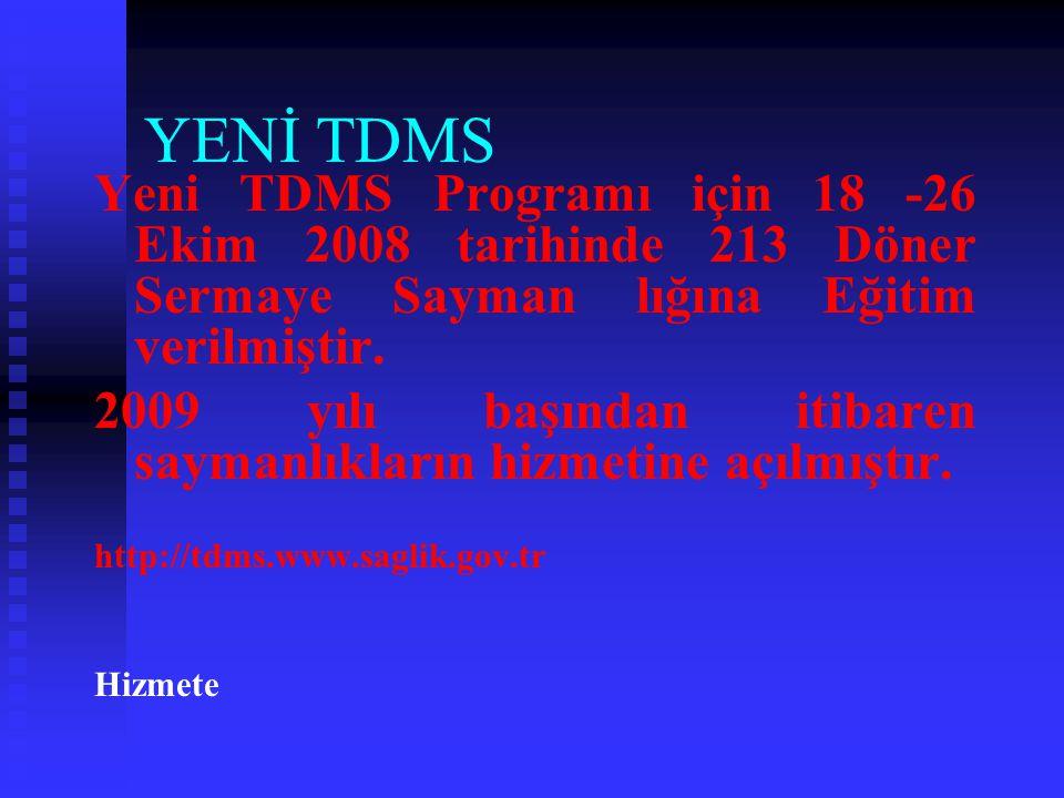 YENİ TDMS Yeni TDMS Programı için 18 -26 Ekim 2008 tarihinde 213 Döner Sermaye Sayman lığına Eğitim verilmiştir.