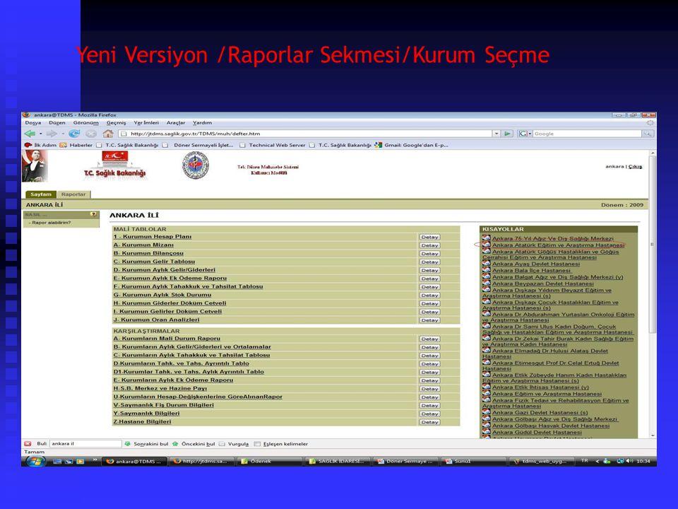 Yeni Versiyon /Raporlar Sekmesi/Kurum Seçme