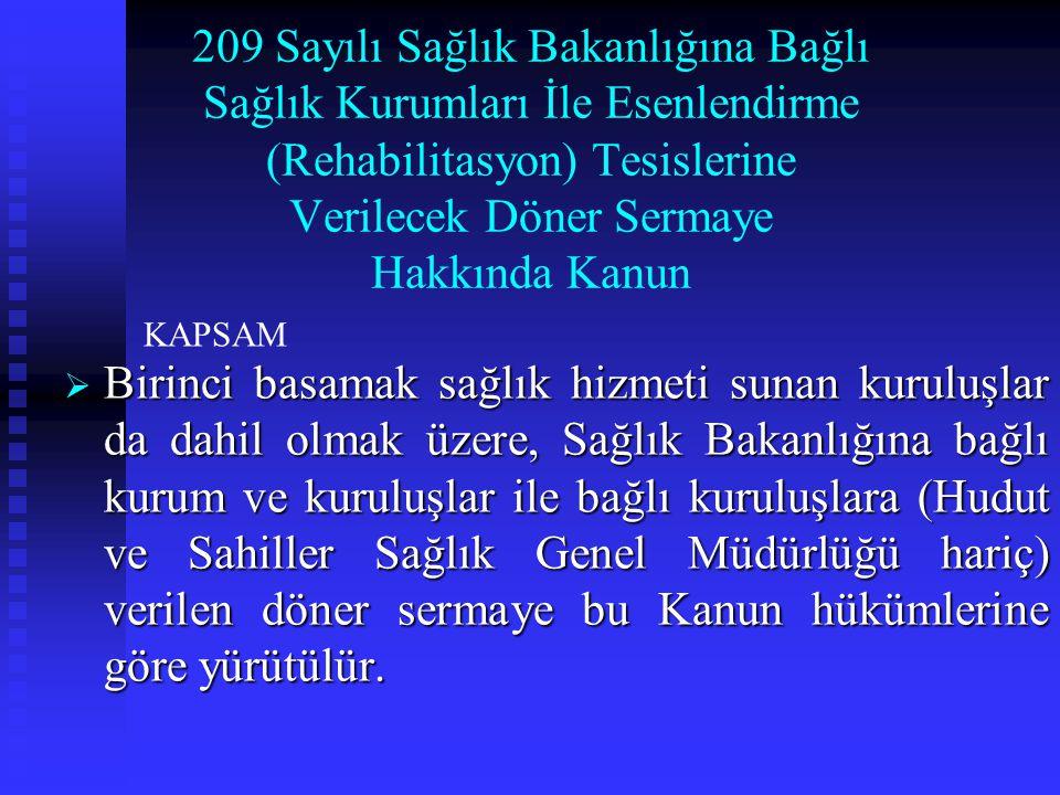209 Sayılı Sağlık Bakanlığına Bağlı Sağlık Kurumları İle Esenlendirme (Rehabilitasyon) Tesislerine Verilecek Döner Sermaye Hakkında Kanun
