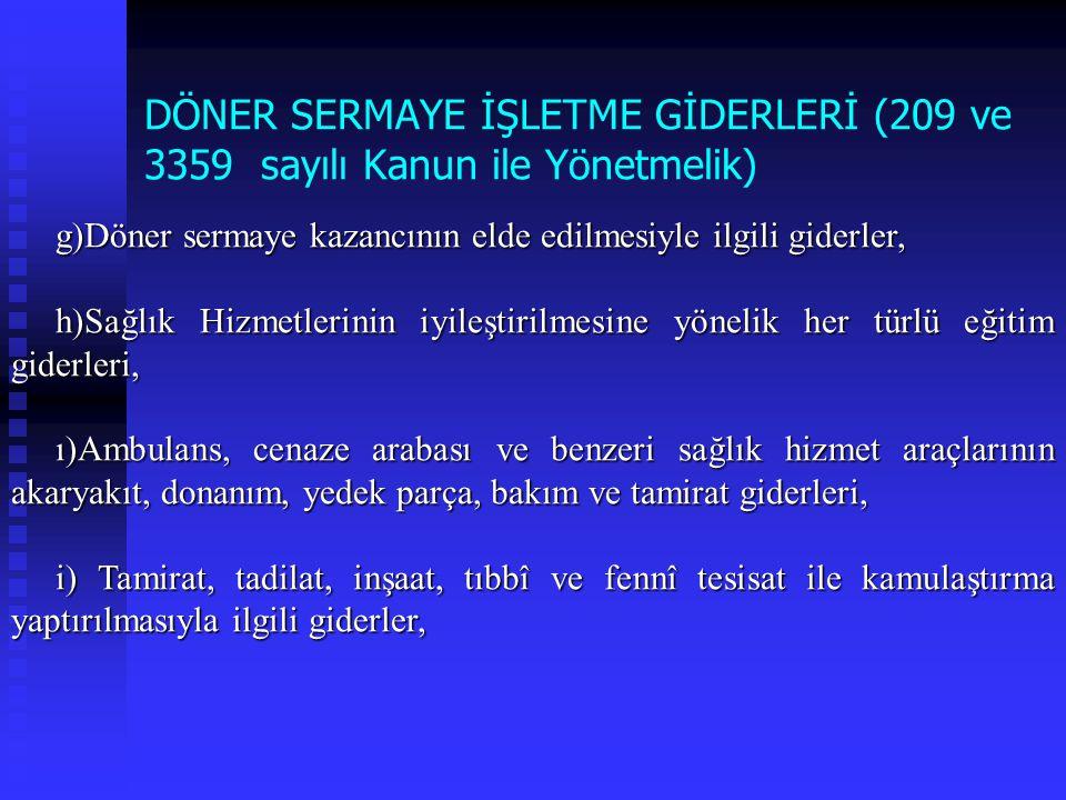 DÖNER SERMAYE İŞLETME GİDERLERİ (209 ve 3359 sayılı Kanun ile Yönetmelik)