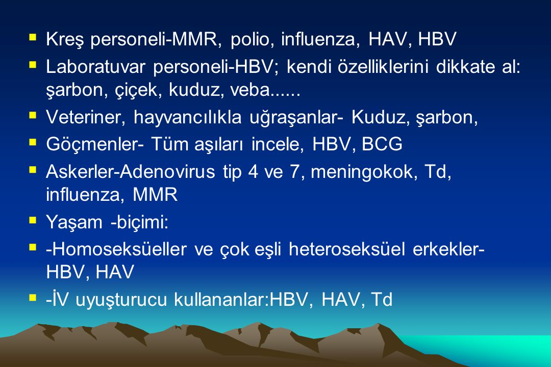 Kreş personeli-MMR, polio, influenza, HAV, HBV