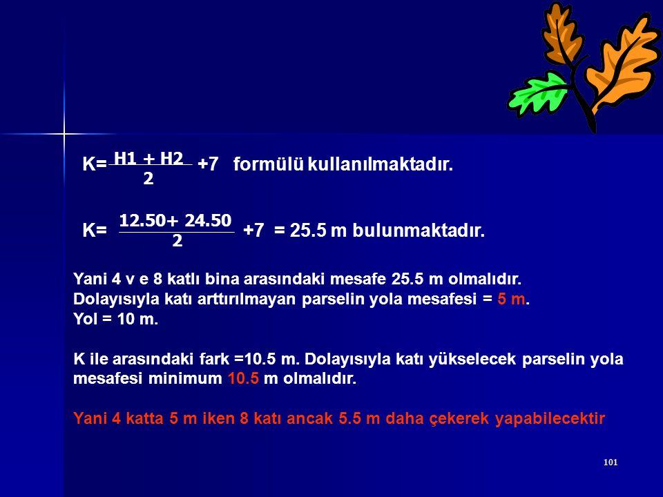K= +7 formülü kullanılmaktadır.