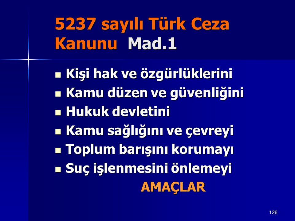 5237 sayılı Türk Ceza Kanunu Mad.1