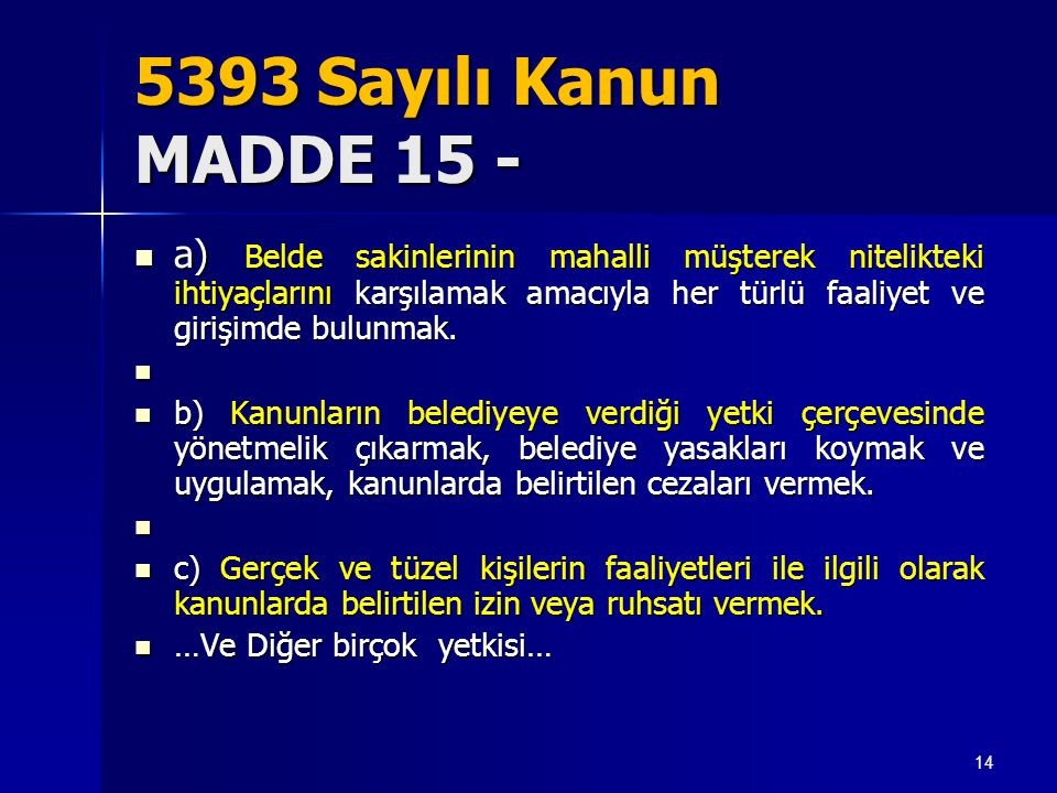 5393 Sayılı Kanun MADDE 15 -
