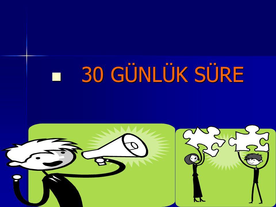 30 GÜNLÜK SÜRE