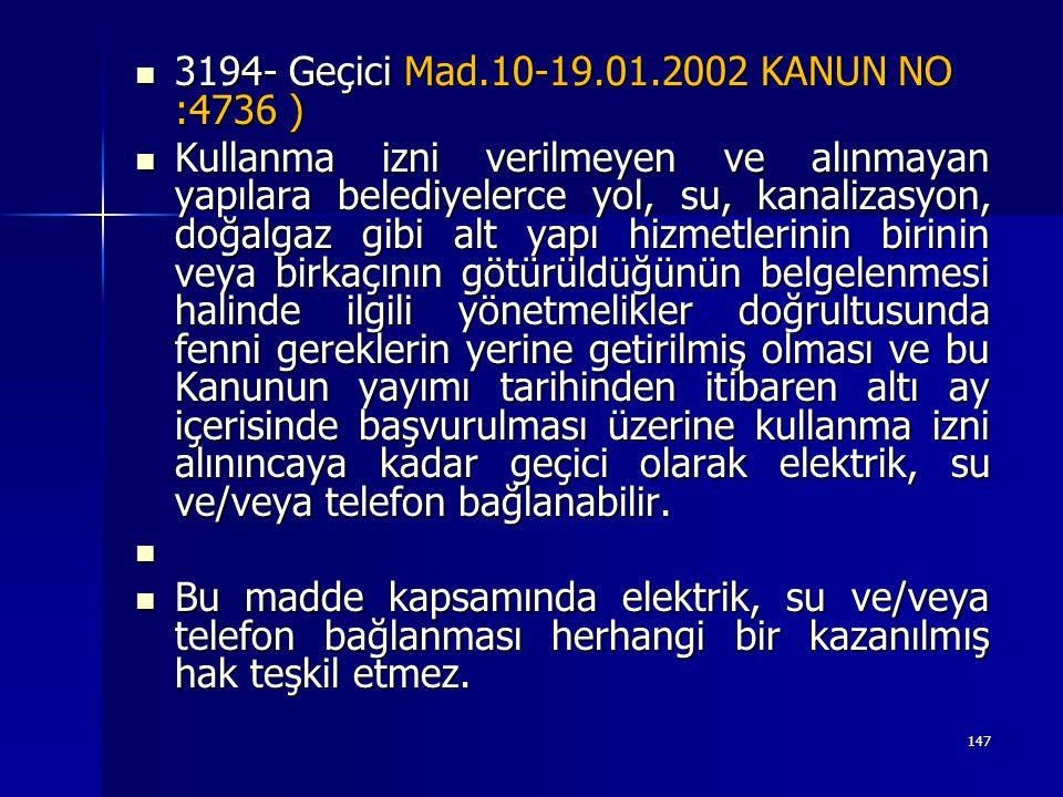 3194- Geçici Mad.10-19.01.2002 KANUN NO :4736 )