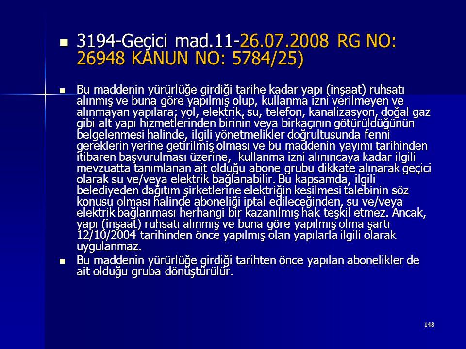 3194-Geçici mad.11-26.07.2008 RG NO: 26948 KANUN NO: 5784/25)
