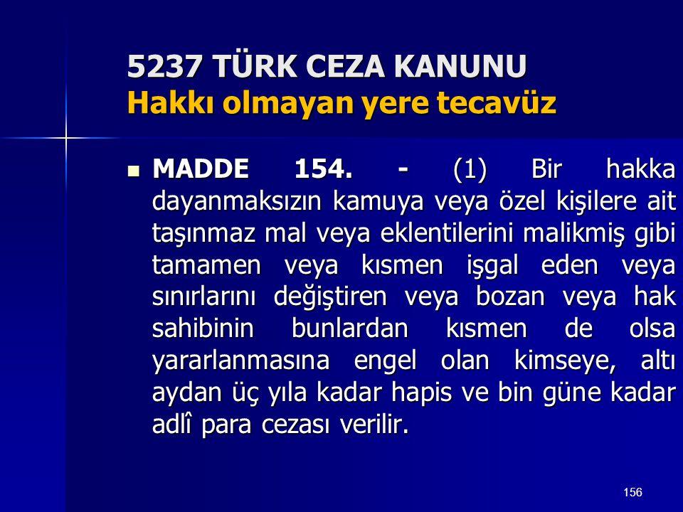 5237 TÜRK CEZA KANUNU Hakkı olmayan yere tecavüz