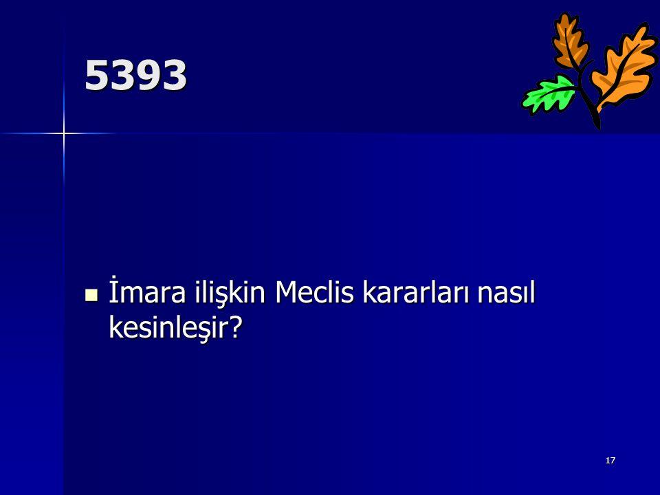 5393 İmara ilişkin Meclis kararları nasıl kesinleşir