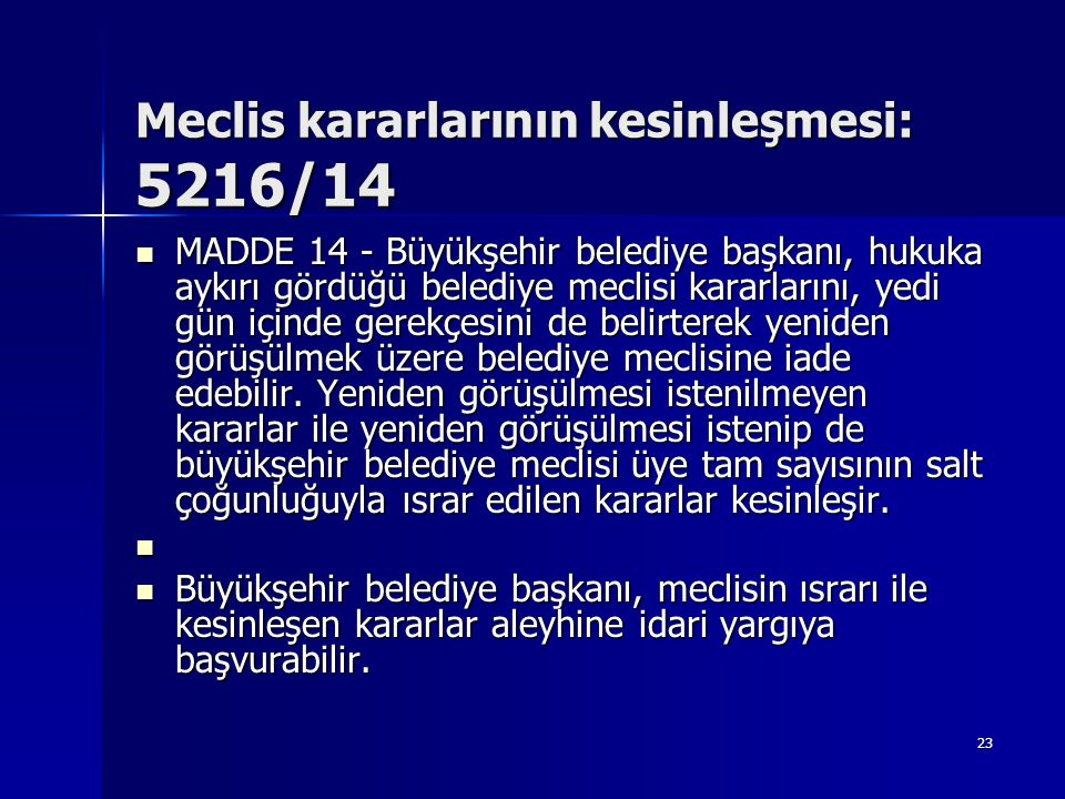 Meclis kararlarının kesinleşmesi: 5216/14