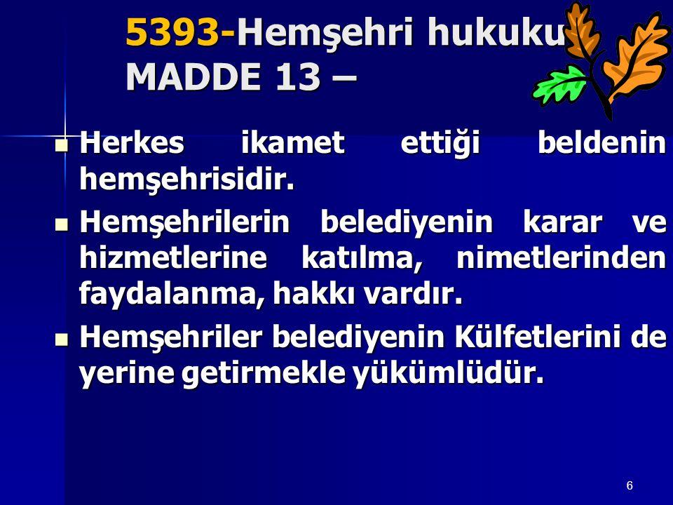 5393-Hemşehri hukuku MADDE 13 –