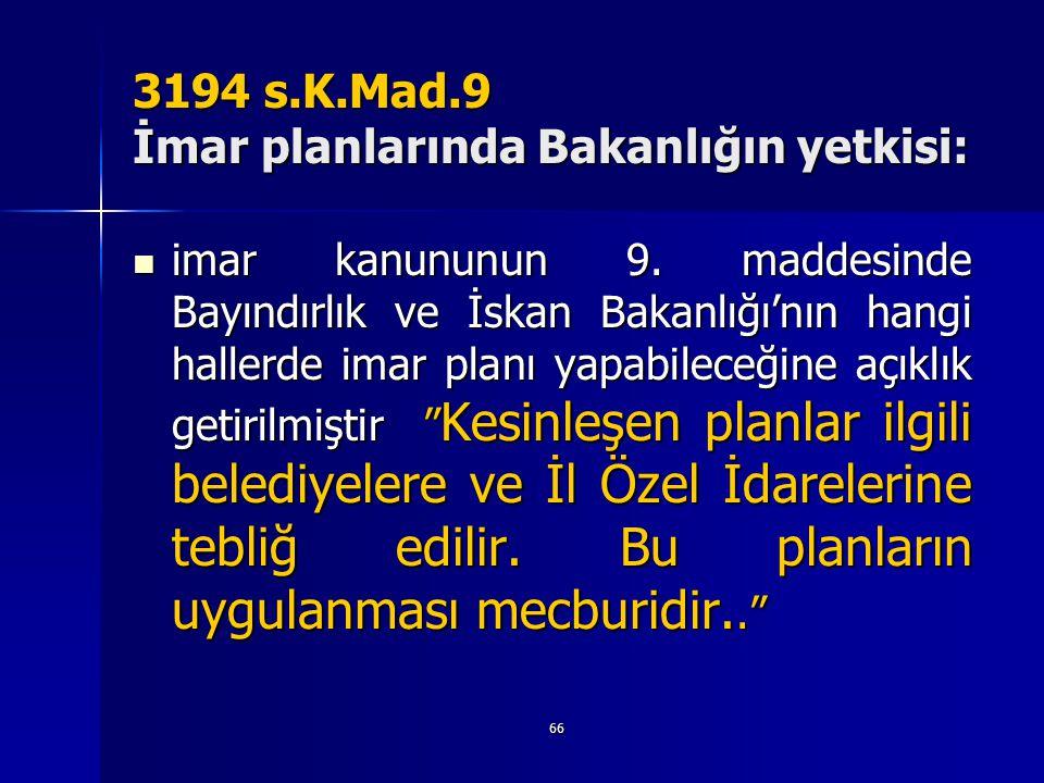 3194 s.K.Mad.9 İmar planlarında Bakanlığın yetkisi: