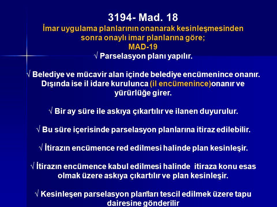 3194- Mad. 18 İmar uygulama planlarının onanarak kesinleşmesinden