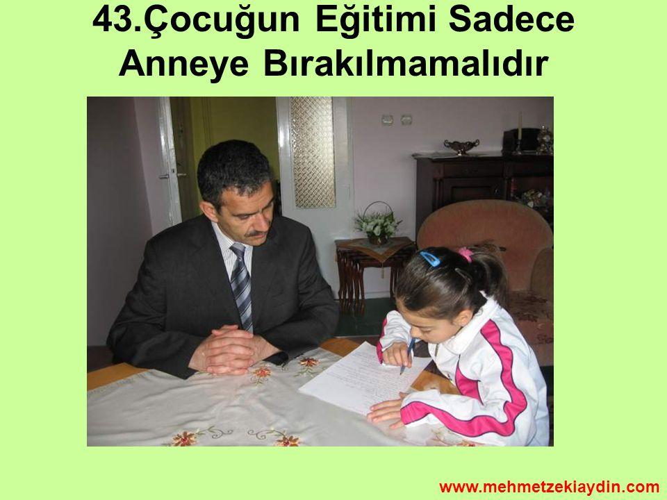 43.Çocuğun Eğitimi Sadece Anneye Bırakılmamalıdır