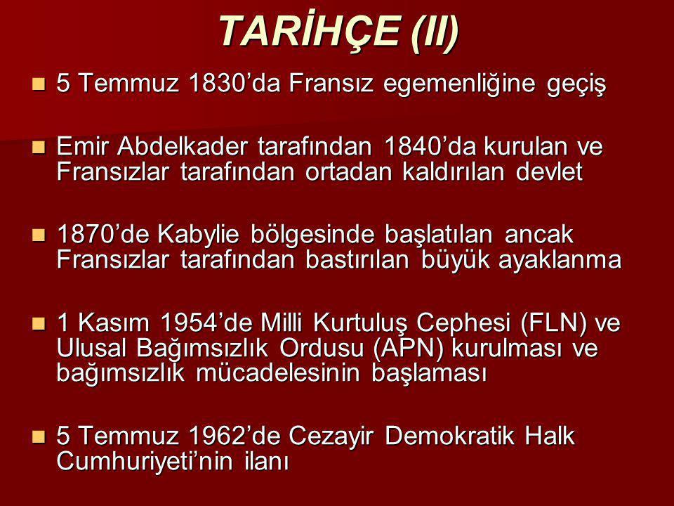 TARİHÇE (II) 5 Temmuz 1830'da Fransız egemenliğine geçiş