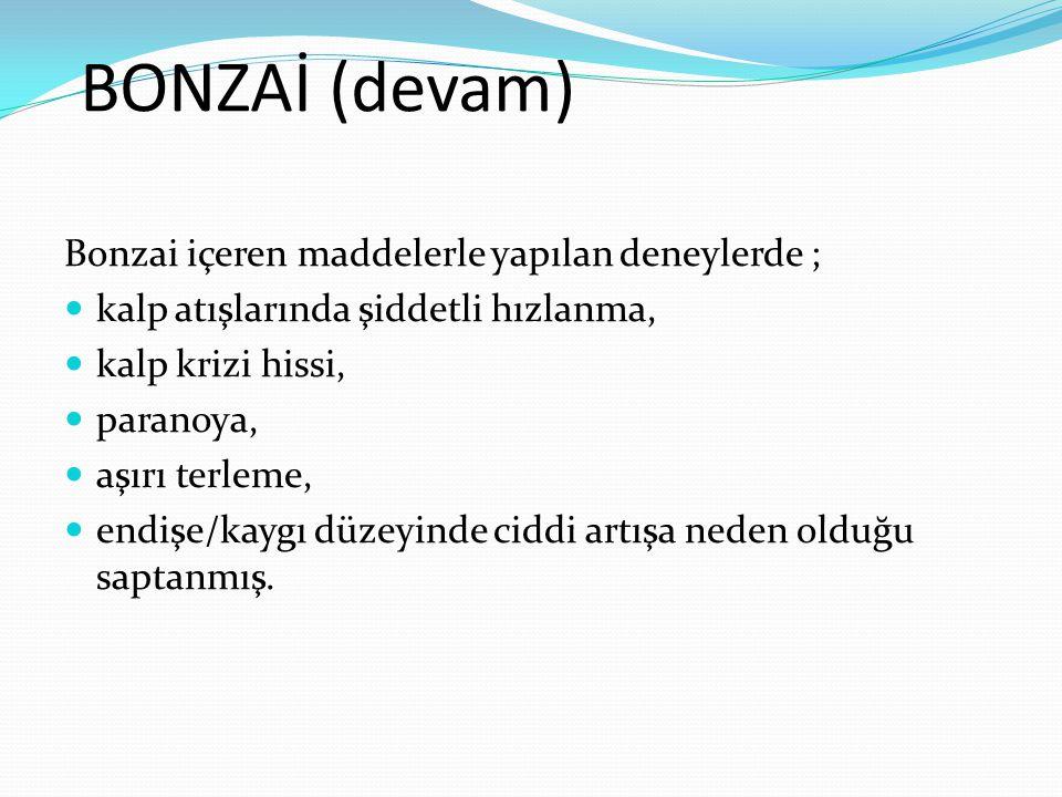 BONZAİ (devam) Bonzai içeren maddelerle yapılan deneylerde ;